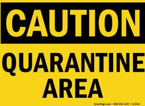 quarantine-area-caution-sign-s-0414